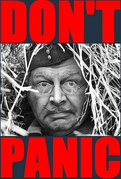 Dont panic Mr Mainwaring